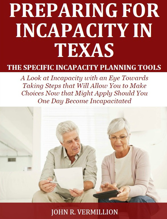 Preparing for Incapacity in Texas: The Specific Incapacity Planning Tools