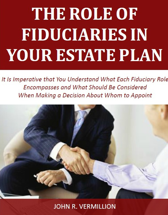 The Role of Fiduciaries in Your Estate Plan